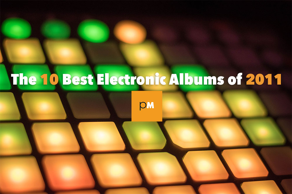 Best Electronic Albums 2011