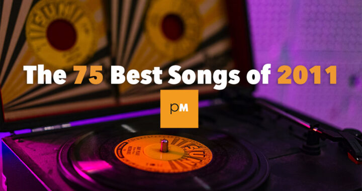 The 75 Best Songs of 2011
