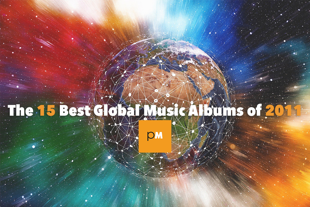 The 15 Best Global Music Albums