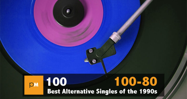 The 100 Greatest Alternative Singles of the '90s: 100 – 81