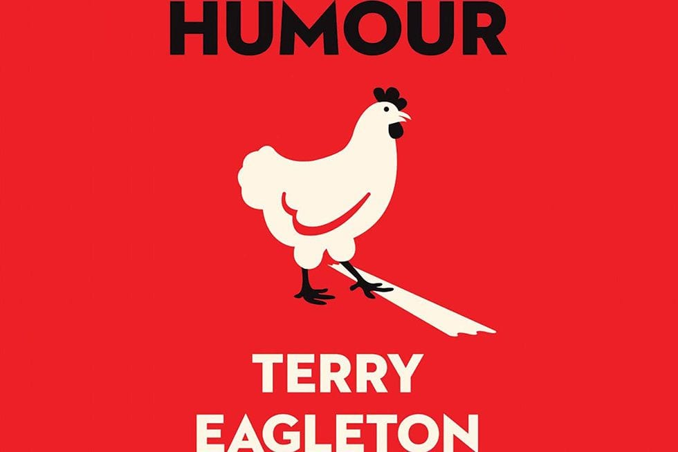 Terry Eagleton's 'Humour' Is Neither Too Prude Nor Too Erudite