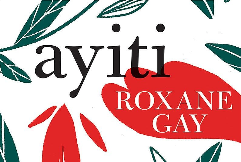On Roxane Gay's Republished Short Stories 'Ayiti' and the Stifled Norms of the Publishing Industry