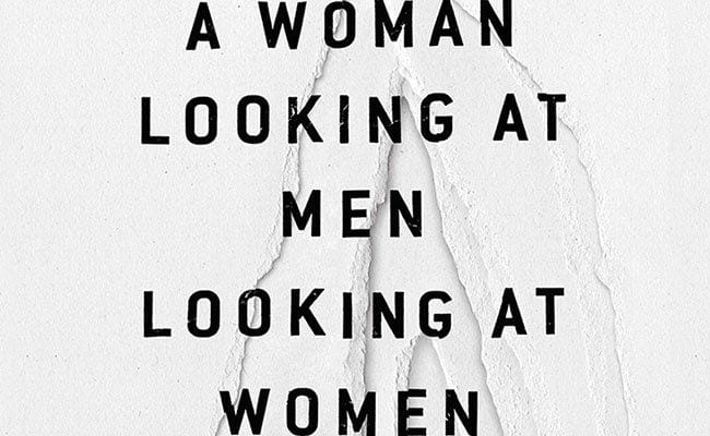 'A Woman Looking at Men Looking at Women': Siri Hustvedt and the Art of Thinking