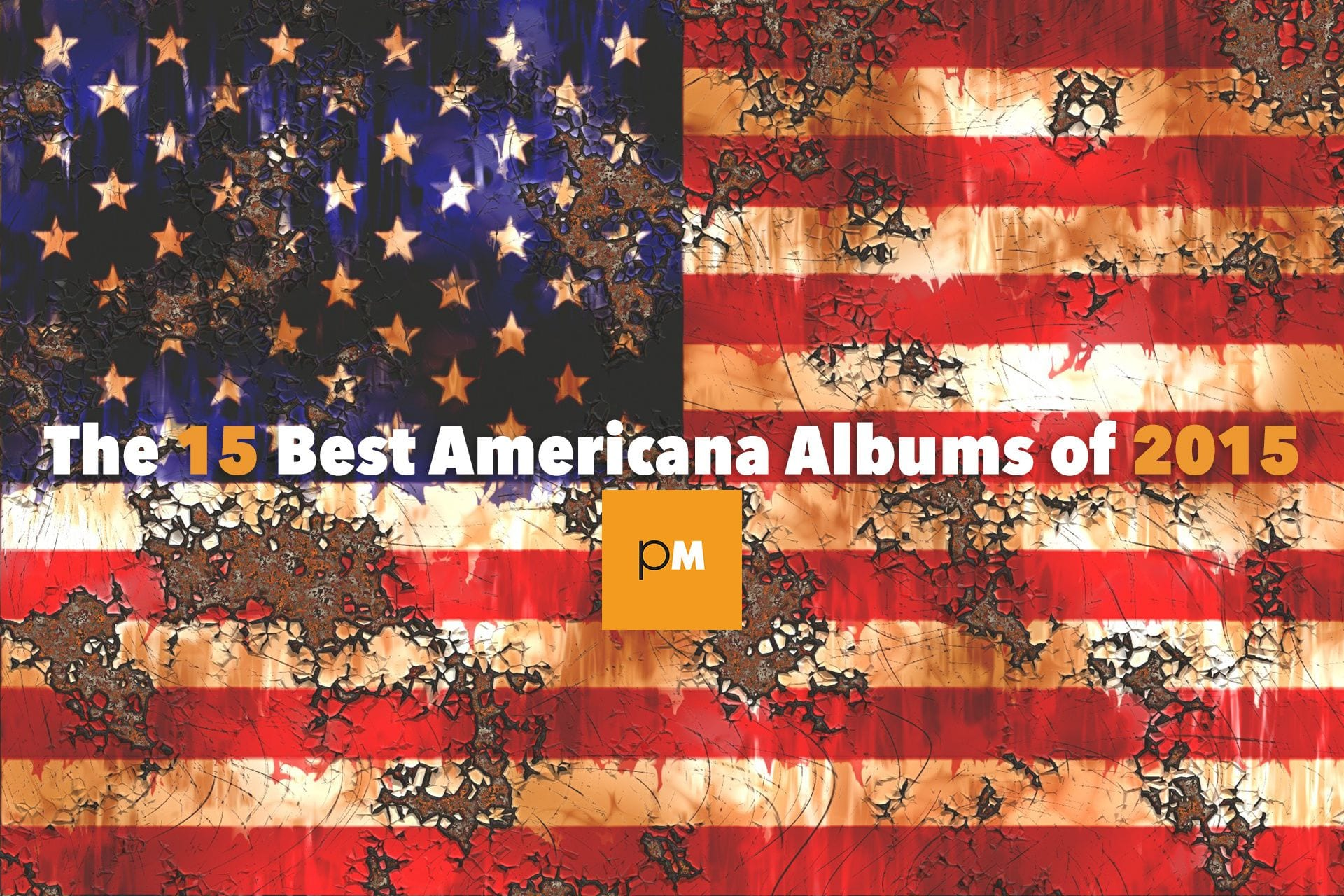 The 15 Best Americana Albums of 2015