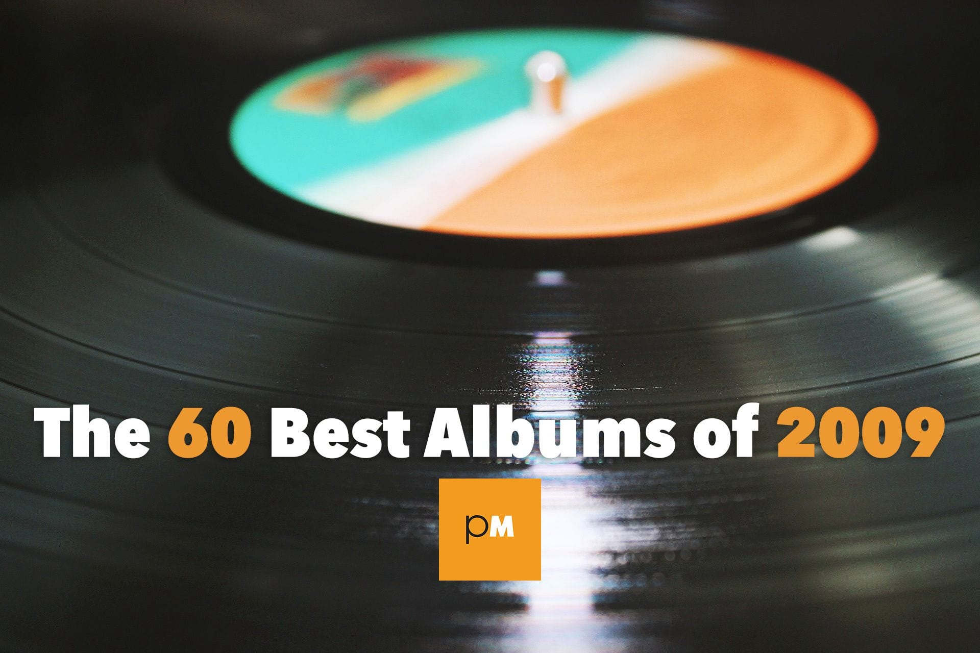 The 60 Best Albums of 2009